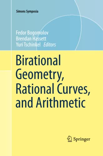 9781493901586: Birational Geometry, Rational Curves, and Arithmetic (Simons Symposia)