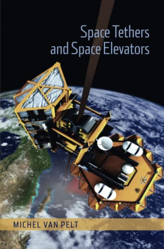 9781493901982: Space Tethers and Space Elevators