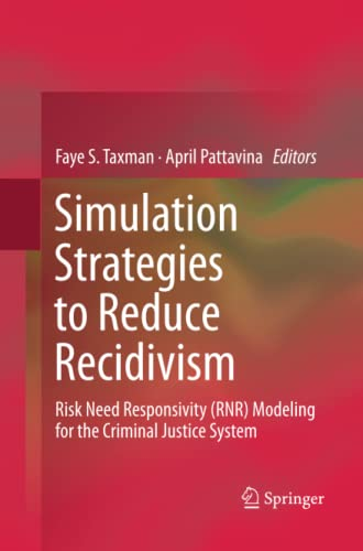 9781493902057: Simulation Strategies to Reduce Recidivism: Risk Need Responsivity (RNR) Modeling for the Criminal Justice System