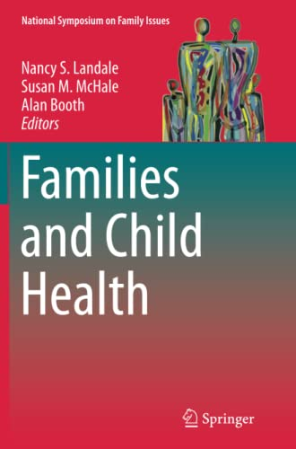 9781493902194: Families and Child Health (National Symposium on Family Issues)
