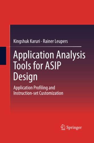 9781493902309: Application Analysis Tools for ASIP Design: Application Profiling and Instruction-set Customization
