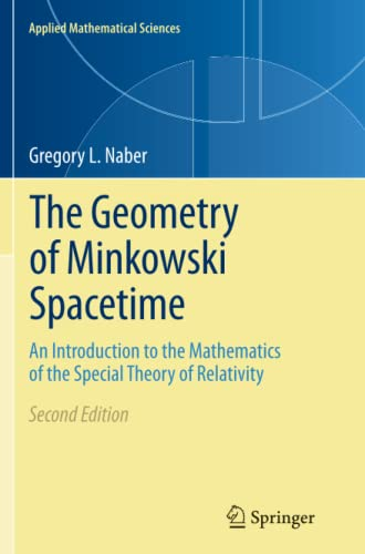9781493902415: The Geometry of Minkowski Spacetime: An Introduction to the Mathematics of the Special Theory of Relativity: 92