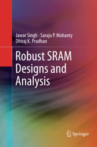 Robust SRAM Designs and Analysis: JAWAR SINGH