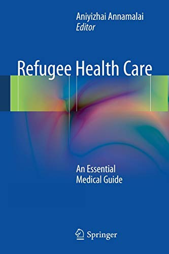 9781493902705: Refugee Health Care: An Essential Medical Guide