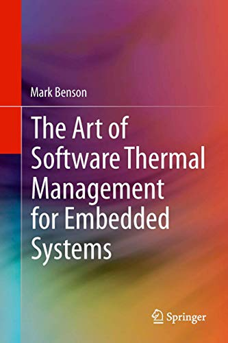 9781493902972: The Art of Software Thermal Management for Embedded Systems