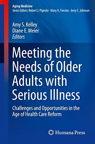 Meeting the Needs of Older Adults with Serious Illness: Amy S. Kelley