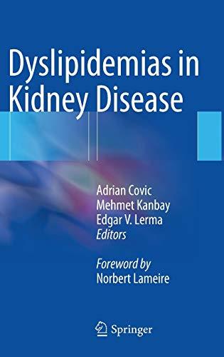 Dyslipidemias in Kidney Disease: Adrian Covic, Mehmet Kanbay, Edgar V Lerma