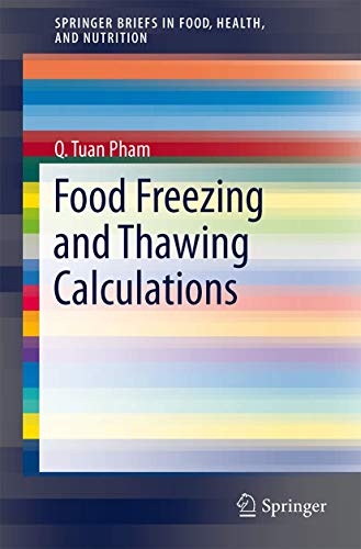 9781493905560: Food Freezing and Thawing Calculations (SpringerBriefs in Food, Health, and Nutrition)