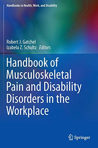Handbook of Musculoskeletal Pain and Disability Disorders in the Workplace: Robert Gatchel