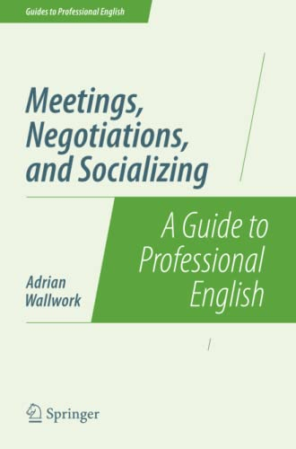 9781493906314: Meetings, Negotiations, and Socializing: A Guide to Professional English (Guides to Professional English)
