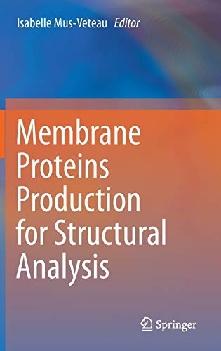 9781493906611: Membrane Proteins Production for Structural Analysis