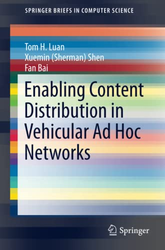 Enabling Content Distribution in Vehicular Ad Hoc Networks (SpringerBriefs in Computer Science): ...