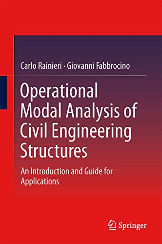 9781493907663: Operational Modal Analysis of Civil Engineering Structures: An Introduction and Guide for Applications