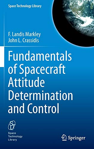 9781493908011: Fundamentals of Spacecraft Attitude Determination and Control (Space Technology Library)