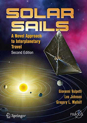 9781493909407: Solar Sails: A Novel Approach to Interplanetary Travel