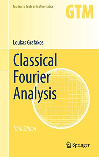 Classical Fourier Analysis (Hardback): Loukas Grafakos
