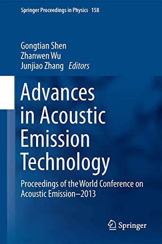 Advances in Acoustic Emission Technology: Proceedings of the World Conference on Acoustic Emission-...