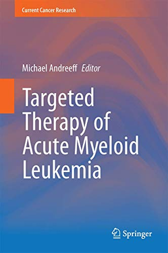Targeted Therapy of Acute Myeloid Leukemia (Current Cancer Research): Springer
