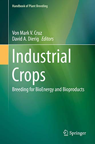 9781493914463: Industrial Crops: Breeding for BioEnergy and Bioproducts (Handbook of Plant Breeding)