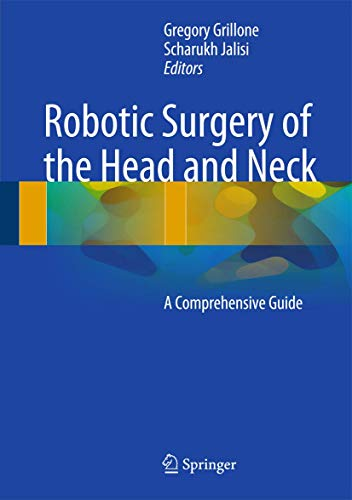 9781493915460: Robotic Surgery of the Head and Neck: A Comprehensive Guide