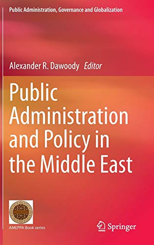 9781493915521: Public Administration and Policy in the Middle East (Public Administration, Governance and Globalization)
