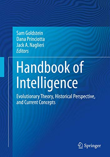 9781493915613: Handbook of Intelligence: Evolutionary Theory, Historical Perspective, and Current Concepts