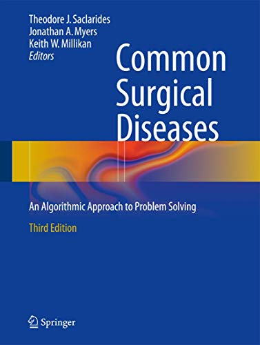 Common Surgical Diseases: An Algorithmic Approach to Problem Solving: Theodore J. Saclarides and ...