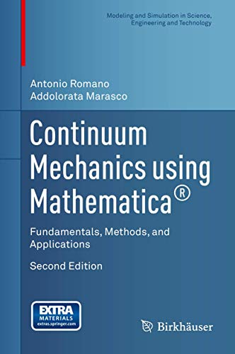 9781493916030: Continuum Mechanics using Mathematica®: Fundamentals, Methods, and Applications (Modeling and Simulation in Science, Engineering and Technology)