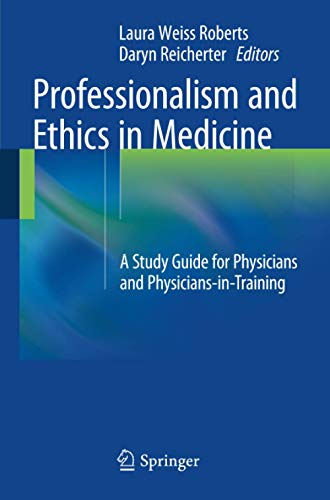 9781493916856: Professionalism and Ethics in Medicine: A Study Guide for Physicians and Physicians-in-Training