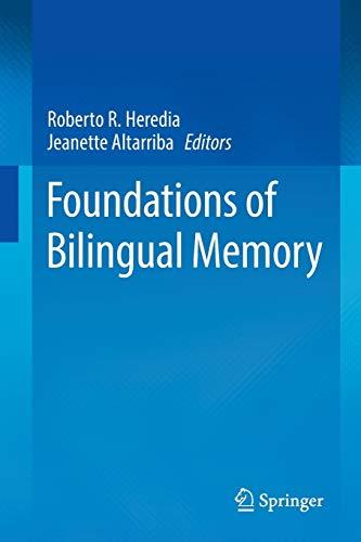 Foundations of Bilingual Memory: Roberto R. Heredia