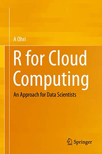 9781493917013: R for Cloud Computing: An Approach for Data Scientists