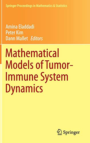 9781493917921: Mathematical Models of Tumor-Immune System Dynamics (Springer Proceedings in Mathematics & Statistics)