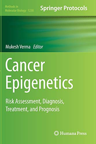 9781493918034: Cancer Epigenetics: Risk Assessment, Diagnosis, Treatment, and Prognosis (Methods in Molecular Biology)