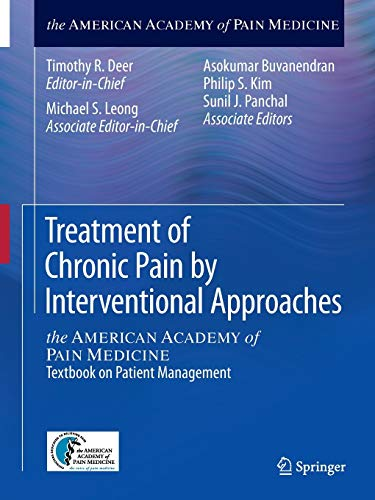9781493918232: Treatment of Chronic Pain by Interventional Approaches: the AMERICAN ACADEMY of PAIN MEDICINE Textbook on Patient Management