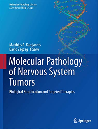 9781493918294: Molecular Pathology of Nervous System Tumors: Biological Stratification and Targeted Therapies (Molecular Pathology Library)