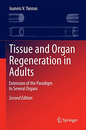 9781493918645: Tissue and Organ Regeneration in Adults: Extension of the Paradigm to Several Organs