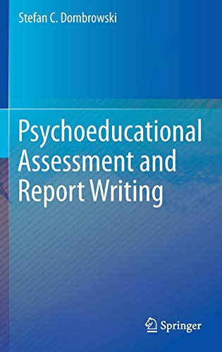 Psychoeducational Assessment and Report Writing: Stefan C. Dombrowski