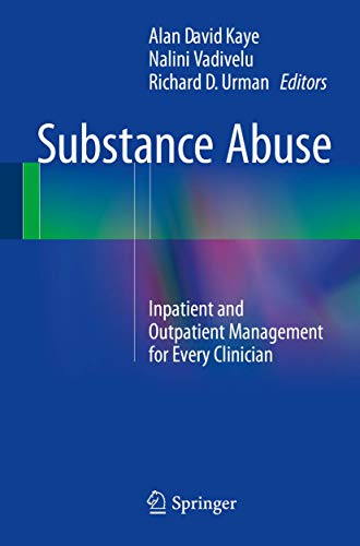 9781493919505: Substance Abuse: Inpatient and Outpatient Management for Every Clinician