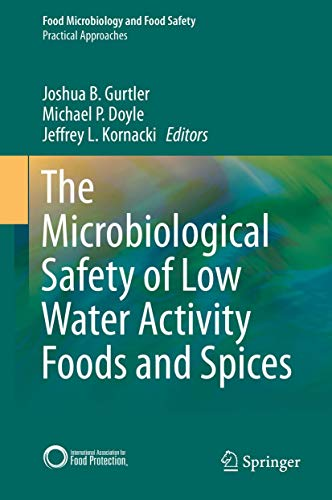 9781493920617: The Microbiological Safety of Low Water Activity Foods and Spices (Food Microbiology and Food Safety / Practical Approaches)