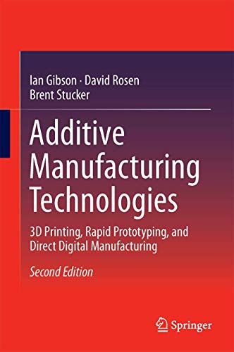 9781493921126: Additive Manufacturing Technologies: 3D Printing, Rapid Prototyping, and Direct Digital Manufacturing