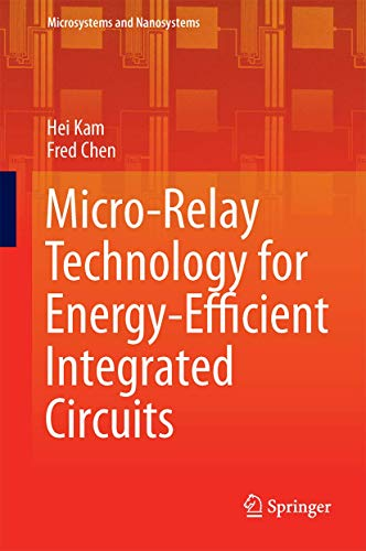 9781493921270: Micro-Relay Technology for Energy-Efficient Integrated Circuits (Microsystems and Nanosystems)
