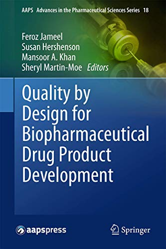 9781493923151: Quality by Design for Biopharmaceutical Drug Product Development (AAPS Advances in the Pharmaceutical Sciences Series)