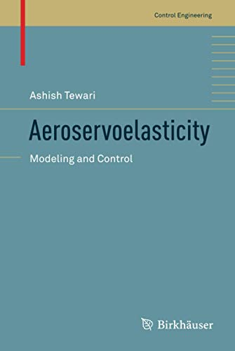 9781493923670: Aeroservoelasticity: Modeling and Control (Control Engineering)