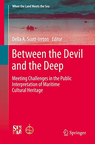 9781493925452: Between the Devil and the Deep: Meeting Challenges in the Public Interpretation of Maritime Cultural Heritage (When the Land Meets the Sea)