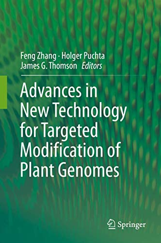 9781493925551: Advances in New Technology for Targeted Modification of Plant Genomes
