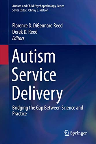 Autism Service Delivery: Bridging the Gap Between Science and Practice (Autism and Child ...