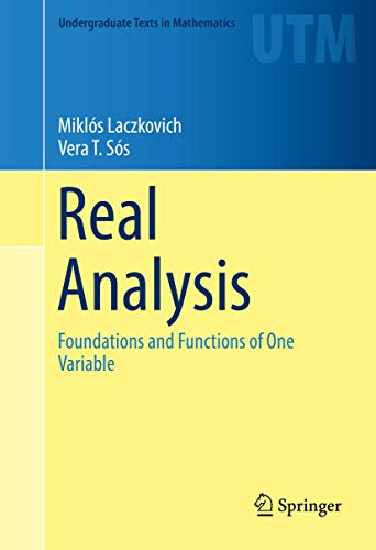 9781493927654: Real Analysis: Foundations and Functions of One Variable (Undergraduate Texts in Mathematics)