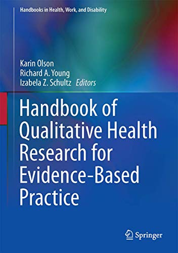 9781493929191: Handbook of Qualitative Health Research for Evidence-Based Practice (Handbooks in Health, Work, and Disability)