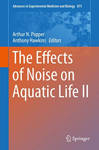 The Effects of Noise on Aquatic Life II 2016: Volume 2: 3rd International Conference (Hardback)