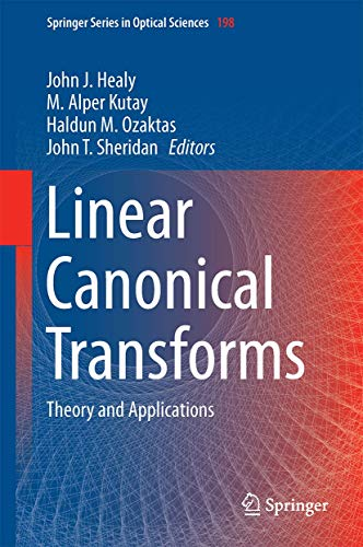 9781493930272: Linear Canonical Transforms: Theory and Applications (Springer Series in Optical Sciences)